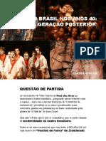 ARRUDA, R. K. A RUPTURA NO BRASIL NOS ANOS 40 OS ANOS 60 E A GERAÇÃO POSTERIOR