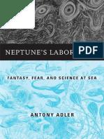 Neptune's Laboratory Fantasy, Fear, and Science at Sea by Antony Adler (z-lib.org).pdf