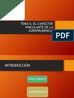 TEMA 5. EL CARACTER VINCULANTE DE LA JURISPRUDENCIA
