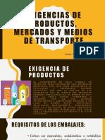 EXIGENCIAS DE PRODUCTOS, MERCADOS Y MEDIOS DE TRANSPORTE