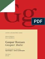 Gaspar Roman & Gaspar Italic