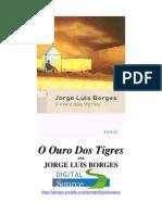 Jorge Luis Borges - O Ouro Dos Tigres