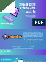 Criação e Edição de Vídeos e Animações