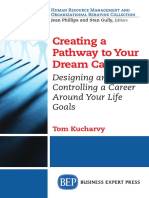 Creating a pathway to your dream career  designing and controlling a career around your life goals by Tom Kucharvy, Entrepreneur (z-lib.org)