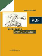 Ingrid Straube - Verordnete Unmündigkeit Essays zur Philosophiekritik aus feministischer Sicht -- TEXT.pdf