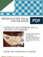 Presentación final taller Batik-2