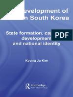 The Development of Modern South Korea (Routledge Advances in Korean Studies) by Ju Kim