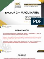 FACTOR 2 - MAQUINARIA (1).pptx