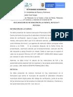 PRIMERA DECLARACIONES RETEFTE, RETEICA Y RETEIVA