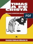 Coleção Fábulas Bíblicas Volume 38 - Vítimas da Fé Cristã