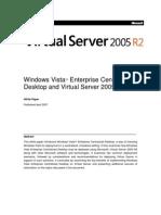 Windows Vista™ Enterprise Centralized Desktop and Virtual Server 2005 R2
