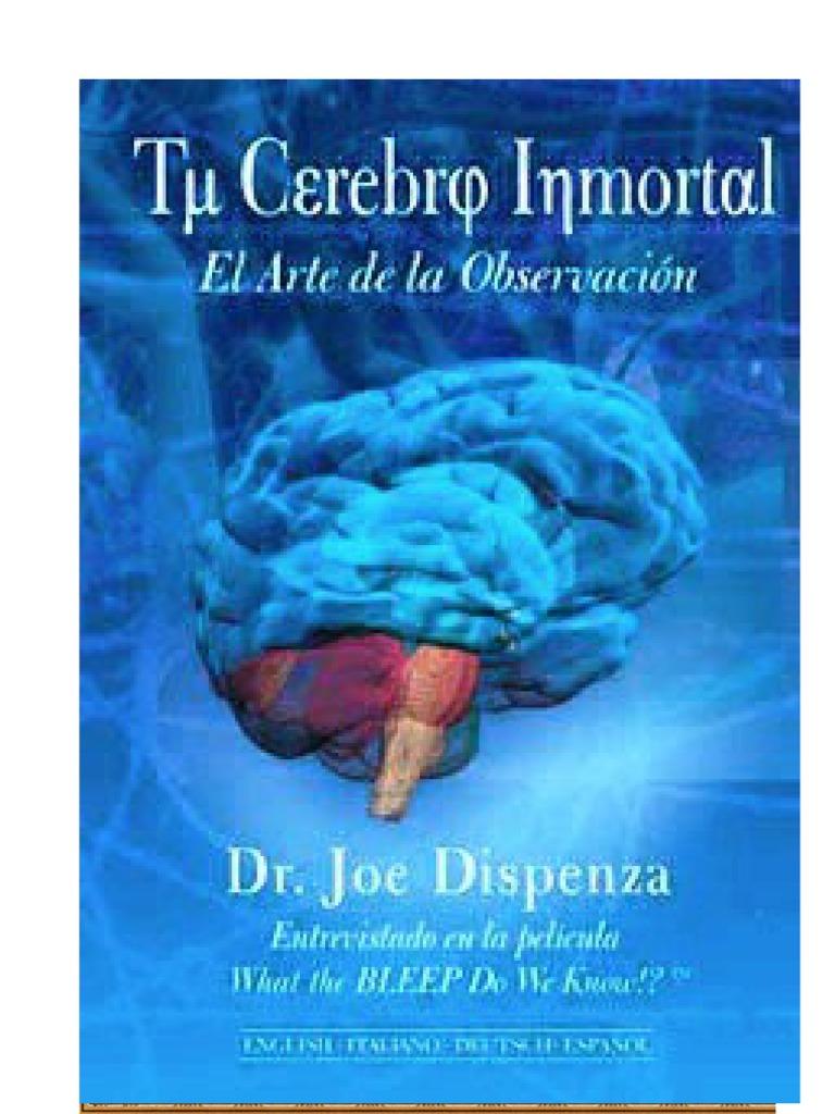 Tu Cerebro Inmortal El Arte De La Observacion Joe Dispenza Memoria Electrón