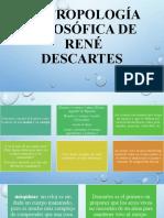 ANTROPOLOGÍA FILOSÓFICA DE RENÉ DESCARTES