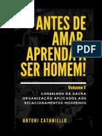 Antesdeamaraprendaaserhomem_VolumeI.pdf