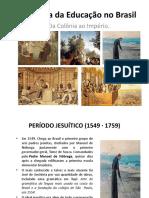 histria-da-educao-no-brasil-da-colonia-ao-imprio-1304352364-phpapp02