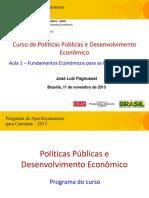 Aula 1 (José Luiz Pagnussat) - Pol Públ e Desenv Econômico