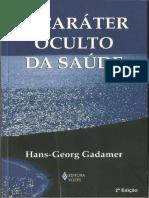 GADAMER - O caráter oculto da saude