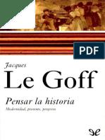 Le Goff, Jacques. - Pensar la historia [EPL][2018].pdf
