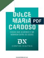 COISAS QUE ACARINHO E ME MORREM - Dulce Maria Cardoso