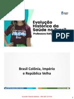 Aula 1 Evolução Histórica de Saúde no Brasil