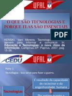 oquesotecnologiaseporqueelassoessenciais-110409144103-phpapp01