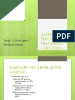DETECCIÓN TEMPRANA, TRATAMIENTO INTEGRAL, SEGUIMIENTO Y
