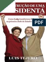 A construcao de uma presidenta - Luis Tejero