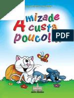 AMIZADE CUSTA POUCO