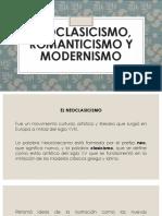 NEOCLASICISMO, ROMANTICISMO Y MODERNISMO
