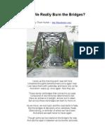 Should We Really Burn the Bridges?