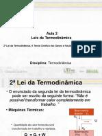 2ª Lei da Termodinâmica, A Teoria Cinética dos Gases e Noções de Mecânica Estatística.
