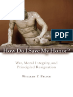 How Do I Save My Honor War, Moral Integrity, and Principled Resignation by William F. Felice (z-lib.org)