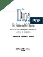 DIOS NO ENTRA EN MI OFICINA. VICTIMAS DE LA INJUSTICIA. ALBERTO GONZALEZ.pdf
