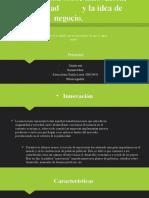 Presentación sobre innovación, creatividad y la idea de negocio.