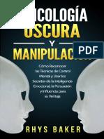 Psicología Oscura y Manipulación_ Cómo reconocer las técnicas de control mental y usar los secretos de la inteligencia emocional,la persuasión y Influencia ... Psychology Manipulation (Spanish Edition)