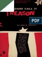 None Dare Call It Treason- John Stormer