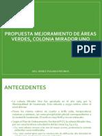 Propuesta MEJORAMIENTO DE áreas verdes, COLONIA MIRADOR