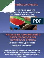 CURRÍCULO OFICIAL NIVELES DE CONCRECIÓN O ESPECIFICACIÓN