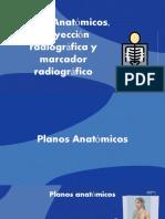 Planos Anatómicos, Proyección Radiográfica y Marcador Radiográfico