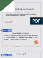 Seleccionar VERIFICAR EL PERFIL OCUPACIONAL TENIENDO EN CUENTA EL REQUERIMIENTO DEL PERSONAL, LA NORMATIVIDAD VIGENTE Y LA POLÍTICA INSTITUCIONAL