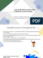 Regionalização Do Brasil de Acordo Com o Geógrafo Roberto Corrêa Lobato