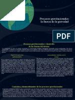 Capitulo 15 Procesos gravitacionales La fuerza de la gravedad