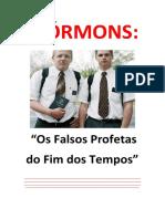 MÓRMONS - Os falsos profetas do fim dos tempos!
