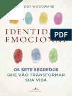 Identidade emocional , Os Sete Segredos que Vão Transformar sua vida - Woody Woodward.pdf