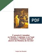 É Possível Consultar os Mortos, Conforme o rei Saul Consultou o Profeta Samuel através da Pitonisa de En-dor