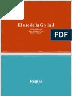 El uso de la G y la J 2.0 9-3