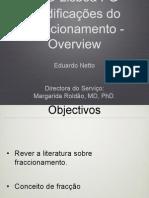D108 Modificações do Fraccionamento - Overview