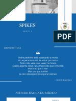 SPIKES - EIXO 1.pptx