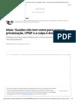 Maia_ 'Guedes Não Tem Votos Para Aprovar Privatização, CPMF e a Culpa é Dos Outros_' _ Blog Da Andréia Sadi _ G1