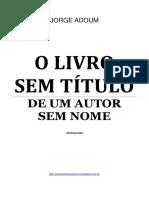 Jorge Adoum - O Livro Sem Título de um Autor Sem Nome.pdf